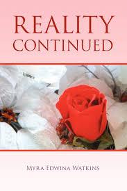 Reality Continued: Watkins, Myra: 9781441528445: Amazon.com: Books