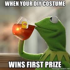 kermit the frog drinking tea when your diy costume wins first prize