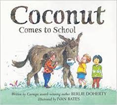 Coconut Comes to School: Doherty, Berlie, Bates, Ivan: 9780007104338:  Amazon.com: Books