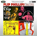 Four Classic Albums: Flip/The Flip Phillips - Buddy Rich Trio/Flip Wails/Swinging With