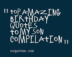 To My Son Quotes New Top 48 Best Birthday Quotes To My Son Quotes