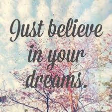believe in your dreams quotes | Tumblr via Relatably.com