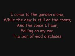 i come to the garden alone while the dew is still on the roses and the i hear powerpoint ppt presentation
