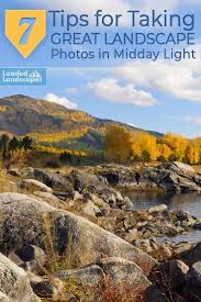 Midday Light 7 Tips For Taking Great Landscape Photos In Midday Light