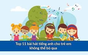 Top 11 bài hát tiếng anh cho trẻ em không thể bỏ qua - Siêu Sao Tiếng Anh