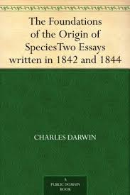 the foundations of the origin of species two essays written in  18891406
