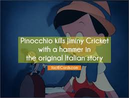 Small Picture Pinocchio kills Jiminy Cricket with a hammer in the original