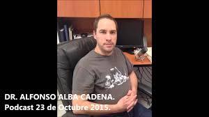 Dr. Alfonso Alba Cadena. Podcast 23 de Octubre 2015. - YouTube