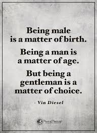 Being A Man Quotes Cool Wisdom Quotes Being Male Is A Matter Of Birth Being A Man Is A