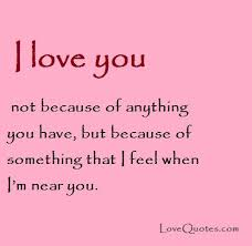 I Love You Not Because Of Anything You Have But Because Of Stunning I Love You Because