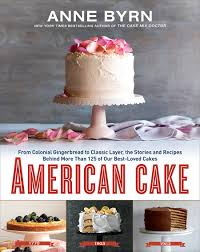 A Sneak Slice of American Cake Anne Byrn
