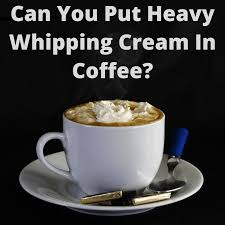A tablespoon contains 50 calories, 5 grams of fat, less than 1 gram of carbs, and 1 gram of protein. Can You Put Heavy Whipping Cream In Coffee