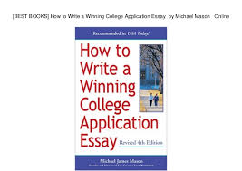 Best Books How To Write A Winning College Application Essay By Mi