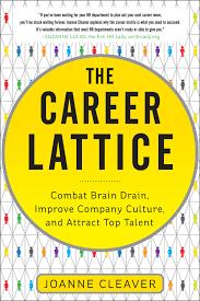 the career lattice combat brain drain improve company culture the career lattice combat brain drain improve company culture and attract top talent