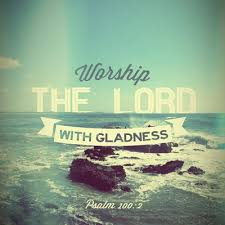 Worship Quotes Inspiration Worship The Lord With Gladness Pictures Photos And Images For