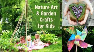 16 nature art ideas and garden crafts for kids