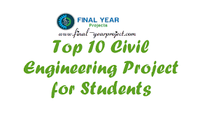 top civil engineering projects for final year  top 10 civil engineering projects for