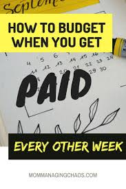 Getting Paid Monthly Is Getting Paid Every Other Week Killing Your Monthly Budget Check