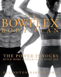 The Bowflex Body Plan The Power Is Yours Build More