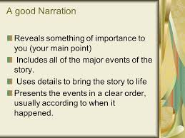 the narrative paragraph and the narrative essay ppt a good narration reveals something of importance to you your main point includes all