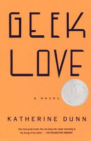 geek love by katherine dunn july 2018 books to read