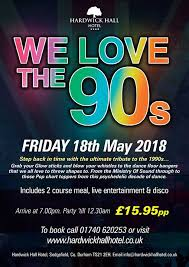 We Love 90s At Hardwick Hall Hotel Sedgefield
