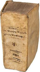 michel de montaigne french writer and philosopher com first edition copy of michel de montaigne s essais 1580 essays