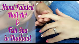 Nail art in Thailand   Fish Spa   Spa day in Phuket - YouTube