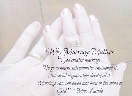 Christian Marriage Quotes And Sayings Best of Christian Marriage Why Marriage Matters Quote By Max Lucado