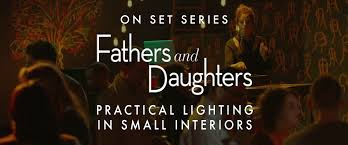 practical lighting. On Set: Fathers \u0026 Daughters - Practical Lighting In Small Interiors Hurlbut Visuals Shane\u0027s Courses F
