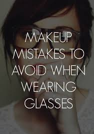 8 makeup mistakes to avoid when you re wearing gles