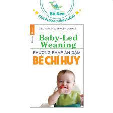 Sách - Baby Led Weaning [ Phương Pháp Ăn Dặm Bé Chỉ Huy ] [Tái Bản 2019]  chính hãng 62,100đ
