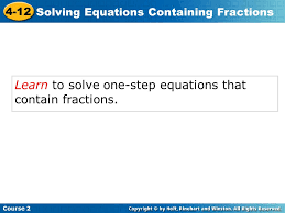 learn to solve one step equations that contain fractions