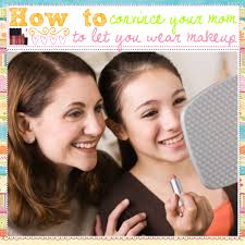 start wearing makeup how to convince your mom to let you wear makeup image 670px ask your mom if