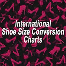 International Shoe Size Conversion Charts Essential Guide