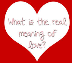 The Real Meaning Of Love Live Love Dream Magnificent What Meaning Of Love