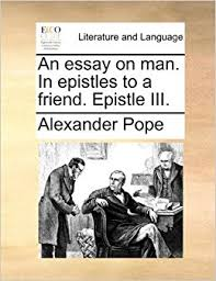 essay on man the oscillation band alexander pope essay on man epistle 1 amazon com an essay on man