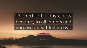 "Charles Lamb Quote: ""The Red-Letter Days, Now Become, To All Intents ..."
