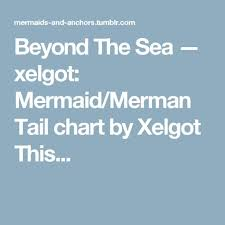 Beyond The Sea Xelgot Mermaid Merman Tail Chart By Xelgot