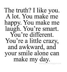 You Make Me Happy Quotes Custom The Truth I Like You A Lot You Make Me Happy Saying Pictures