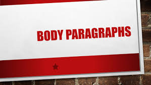 body paragraphs body paragraphs in your essays a body 2 body paragraphs