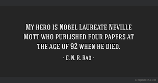 Hero Quotes Enchanting My Hero Is Nobel Laureate Neville Mott Who Published Four Papers At