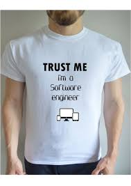 Software To Design Shirts Us 12 34 5 Off 2019 Design T Shirts Casual Cool Trust Me Im A Software Engineer Job Computer Printed T Shirt Crew Funny Top Tee Shirts In T Shirts