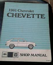 chevy chevette 1981 gm chevrolet chevy chevette service shop repair manual st 357 81