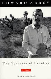 the serpents of paradise edward abbey macmillan the serpents of paradise a reader edward abbey