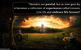 Life Experience Quotes Delectable Mistakes Are Painful But As Time Goes By It Becomes A Collection