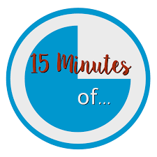 15 Minutes of . . .