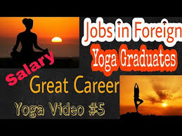 jobs in abroad for yoga and naturopathy graduates