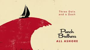 <b>Punch Brothers</b> - Three Dots and a Dash (Official Audio) - YouTube