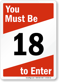 Must 18 Be To Enter You - Sign S-9126-18 Sku Entrance Signs
